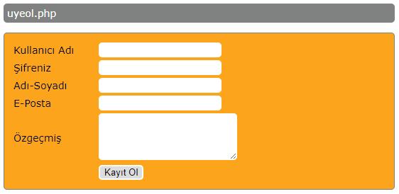 2 Kullanıcıların Bilgilerini Girebileceği uyeol.php Sayfasının Hazırlanması